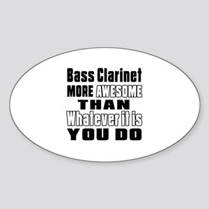 Bass Clarinet More Awesome Sticker (Oval)