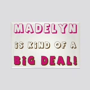 Madelyn Is Kind of a Big Deal Rectangle Magnet