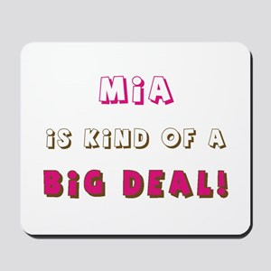 Mia Is Kind of a Big Deal Mousepad