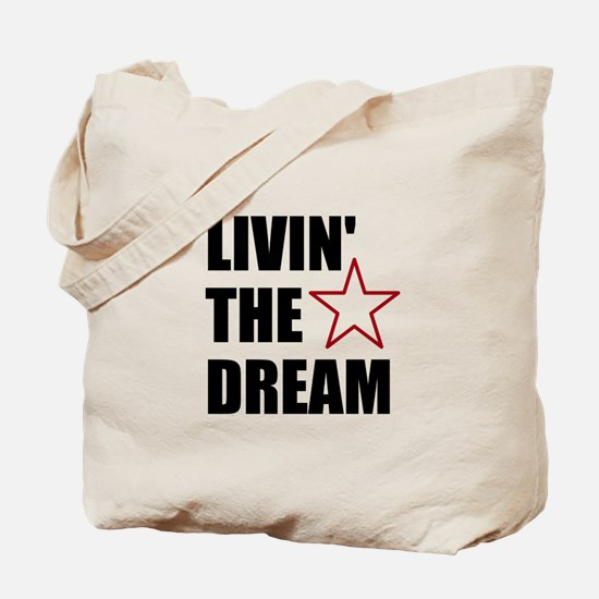 LIVIN' THE DREAM - black font Tote Bag