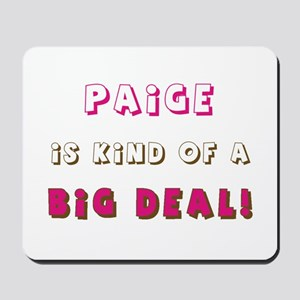 Paige Is Kind of a Big Deal Mousepad