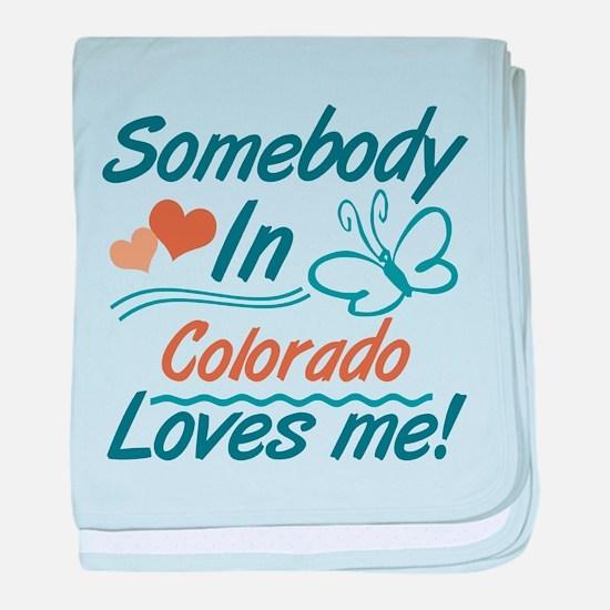 Somebody In Colorado Loves Me baby blanket