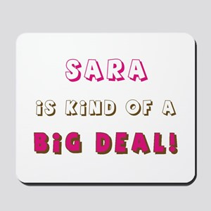 Sara Is Kind of a Big Deal Mousepad