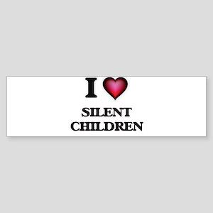 I Love Silent Children Bumper Sticker