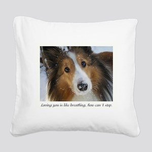 Loving you is like breathing Square Canvas Pillow
