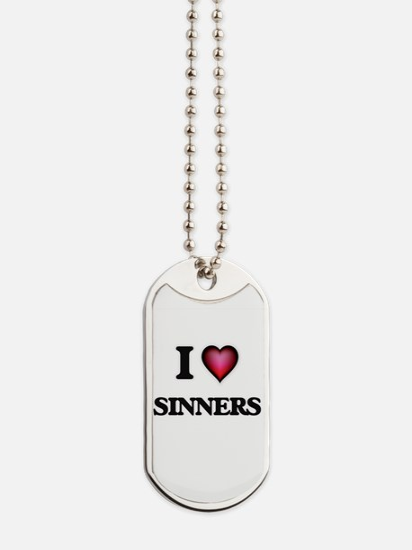I Love Sinners Dog Tags