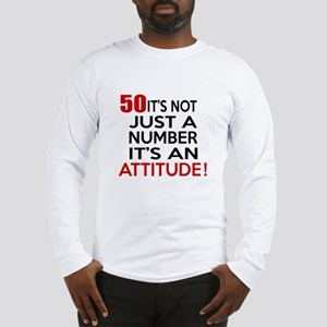 50 It Is Not Just a Number Bir Long Sleeve T-Shirt