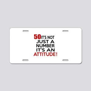 50 It Is Not Just a Number Aluminum License Plate