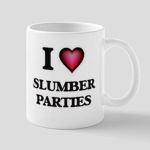I love Slumber Parties Mugs