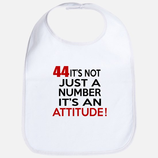 44 It Is Not Just a Number Birthday Designs Bib
