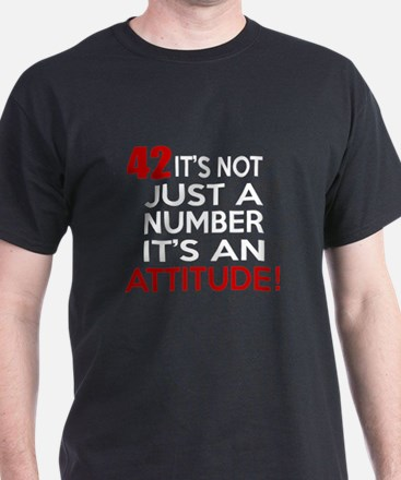 42 It Is Not Just a Number Birthday D T-Shirt