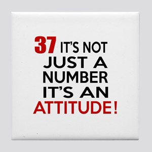 37 It Is Not Just a Number Birthday D Tile Coaster