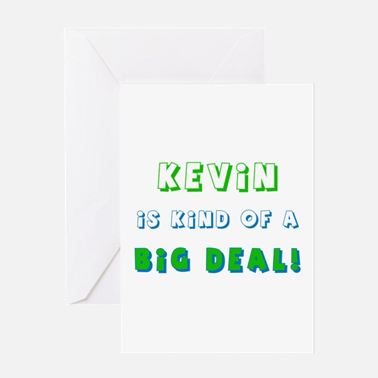 Kevin Is Kind of a Big Deal Greeting Card