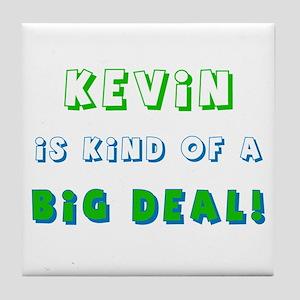 Kevin Is Kind of a Big Deal  Tile Coaster
