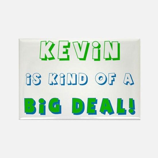 Kevin Is Kind of a Big Deal Rectangle Magnet
