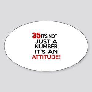 35 It Is Not Just a Number Birthday Sticker (Oval)