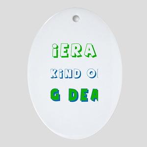 Kieran Is Kind of a Big Deal  Oval Ornament