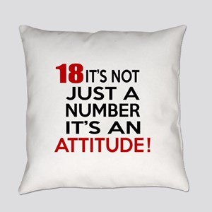 18 It Is Not Just a Number Birthda Everyday Pillow