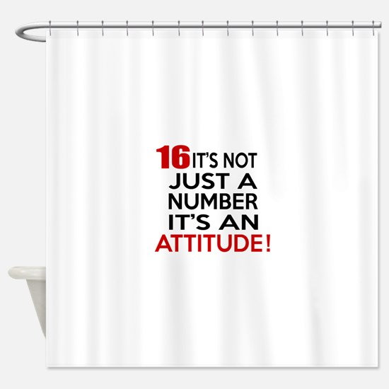 16 It Is Not Just a Number Birthday Shower Curtain
