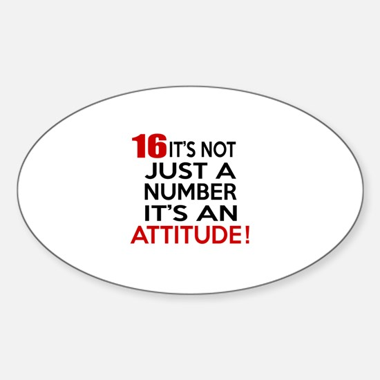 16 It Is Not Just a Number Birthday Sticker (Oval)