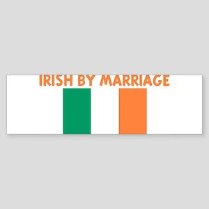 IRISH BY MARRIAGE Bumper Sticker