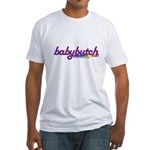 baby butch Fitted T-Shirt