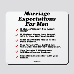 Marriage Expectations For Men Mousepad