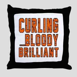 Curling Bloody Brilliant Sports Desig Throw Pillow