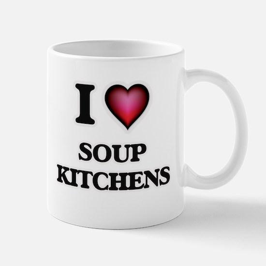 I love Soup Kitchens Mugs