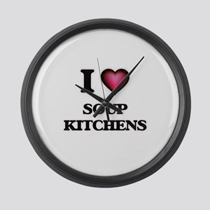 I love Soup Kitchens Large Wall Clock