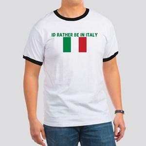 ID RATHER BE IN ITALY Ringer T