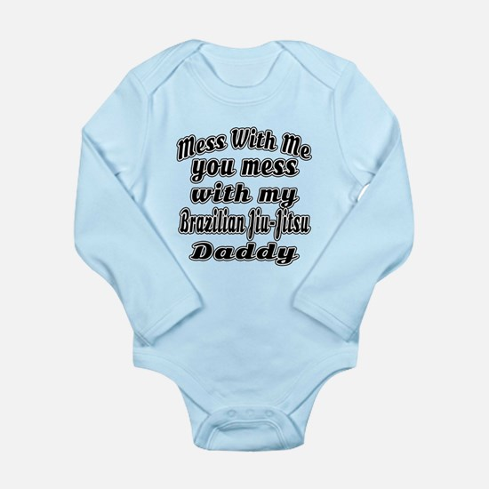 You Mess With My Brazi Long Sleeve Infant Bodysuit