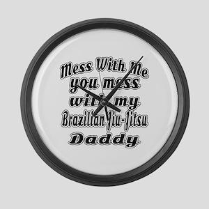 You Mess With My Brazilian Jiu-Ji Large Wall Clock