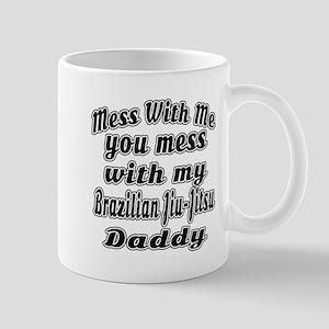 You Mess With My Brazilian Jiu-Jitsu Da Mug
