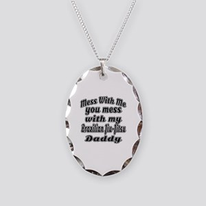 You Mess With My Brazilian Jiu Necklace Oval Charm
