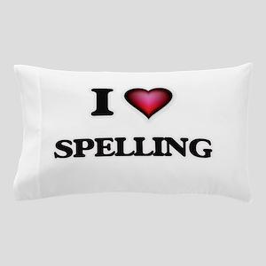 I Love Spelling Pillow Case