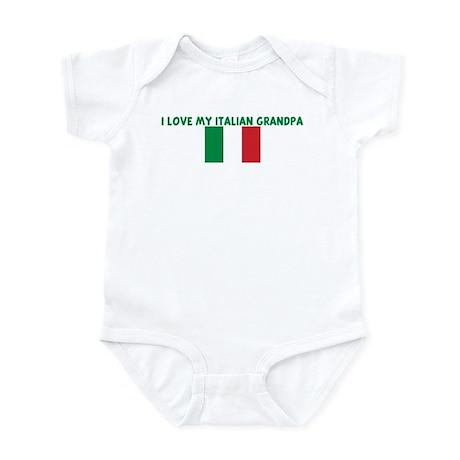 I LOVE MY ITALIAN GRANDPA Infant Bodysuit