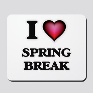 I love Spring Break Mousepad