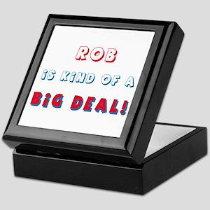Rob Is Kind of a Big Deal  Keepsake Box