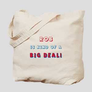 Rob Is Kind of a Big Deal  Tote Bag