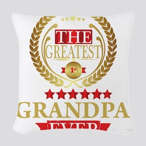 THE GREATEST GRANDPA EVER Woven Throw Pillow