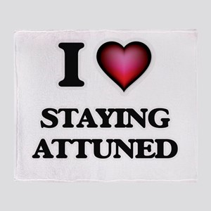 I Love Staying Attuned Throw Blanket