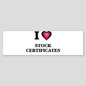 I love Stock Certificates Bumper Sticker