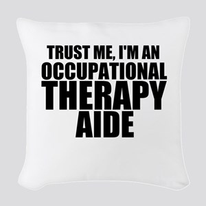 Trust Me, I'm An Occupational Therapy Aide Wov