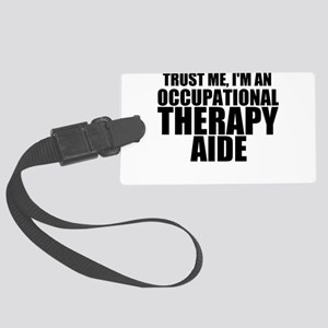 Trust Me, I'm An Occupational Therapy Aide Lug
