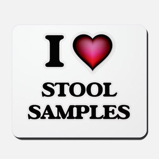 I love Stool Samples Mousepad