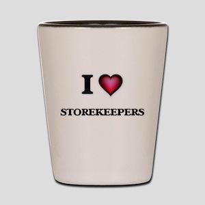 I love Storekeepers Shot Glass