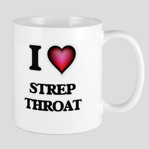 I love Strep Throat Mugs