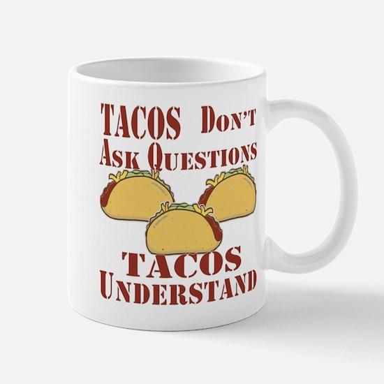 Tacos Don't Ask Questions Mug