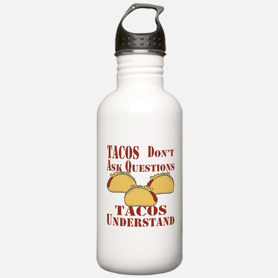 Tacos Don't Ask Questi Water Bottle